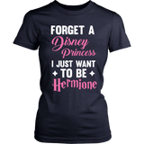Harry Potter Forget A Disney Princess I Just Want To Be Hermione - NerdKudo - 9