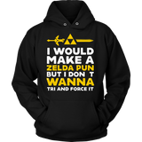 The Legend Of Zelda I Would Make A Zelda Pun But I Don't Wanna Tri And Force It Shirt - NerdKudo - 8