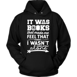It Was Books That Made Me Feel That Perhaps I Wasn't Completely Alone Harry Potter Hunger Games Fandom Shirt - NerdKudo - 6