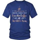 Gilmore Girls You Will Meet An Annoying Woman Today Give Her Coffee And She Will Go Away Shirt - NerdKudo - 1