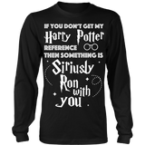 Harry Potter If You Don;t Get My Harry Potter Reference Then Something is Siriusly Ron With You - NerdKudo - 4