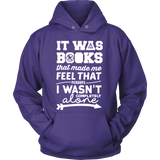 It Was Books That Made Me Feel That Perhaps I Wasn't Completely Alone Harry Potter Hunger Games Fandom Shirt - NerdKudo - 7