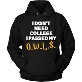 Harry Potter I Don't Need College I Passed My O.W.L.S. - NerdKudo - 5