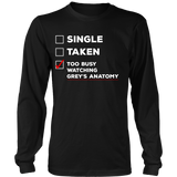Grey's Anatomy Single Taken Too Busy Watching Grey's Anatomy Shirt - NerdKudo - 5