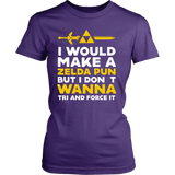 The Legend Of Zelda I Would Make A Zelda Pun But I Don't Wanna Tri And Force It Shirt - NerdKudo - 13