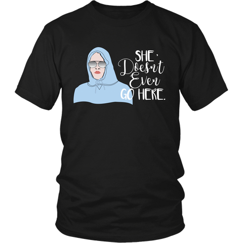 Mean Girls She Doesn't Even Go Here Shirt - NerdKudo - 3