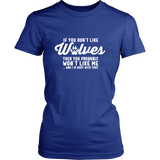 If You Don't Like Wolves Then You Probably Won't Like Me Shirt - NerdKudo - 10