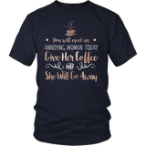 Gilmore Girls You Will Meet An Annoying Woman Today Give Her Coffee And She Will Go Away Shirt - NerdKudo - 4
