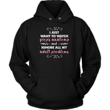 I Just Want To Watch Grey's Anatomy And Ignore All My Adult Problems Shirt - NerdKudo - 6