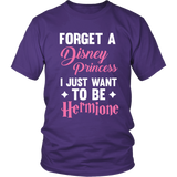 Harry Potter Forget A Disney Princess I Just Want To Be Hermione - NerdKudo - 1