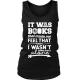 It Was Books That Made Me Feel That Perhaps I Wasn't Completely Alone Harry Potter Hunger Games Fandom Shirt - NerdKudo - 8