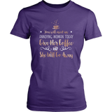 Gilmore Girls You Will Meet An Annoying Woman Today Give Her Coffee And She Will Go Away Shirt - NerdKudo - 10