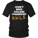Harry Potter I Don't Need College I Passed My O.W.L.S. - NerdKudo - 3