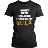 Harry Potter I Don't Need College I Passed My O.W.L.S. - NerdKudo - 8