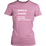 Grey's Anatomy Single Taken Too Busy Watching Grey's Anatomy Shirt - NerdKudo - 11