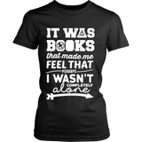 It Was Books That Made Me Feel That Perhaps I Wasn't Completely Alone Harry Potter Hunger Games Fandom Shirt - NerdKudo - 9