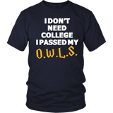 Harry Potter I Don't Need College I Passed My O.W.L.S. - NerdKudo - 2