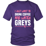 Grey's Anatomy I Just Want To Drink Coffee And Watch Greys Shirt - NerdKudo - 2