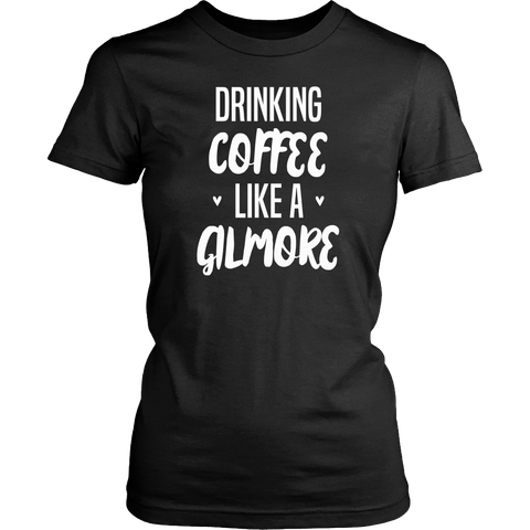 Gilmore Girls Drinking Coffee Like A Gilmore Shirt - NerdKudo - 8