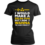 The Legend Of Zelda I Would Make A Zelda Pun But I Don't Wanna Tri And Force It Shirt - NerdKudo - 12