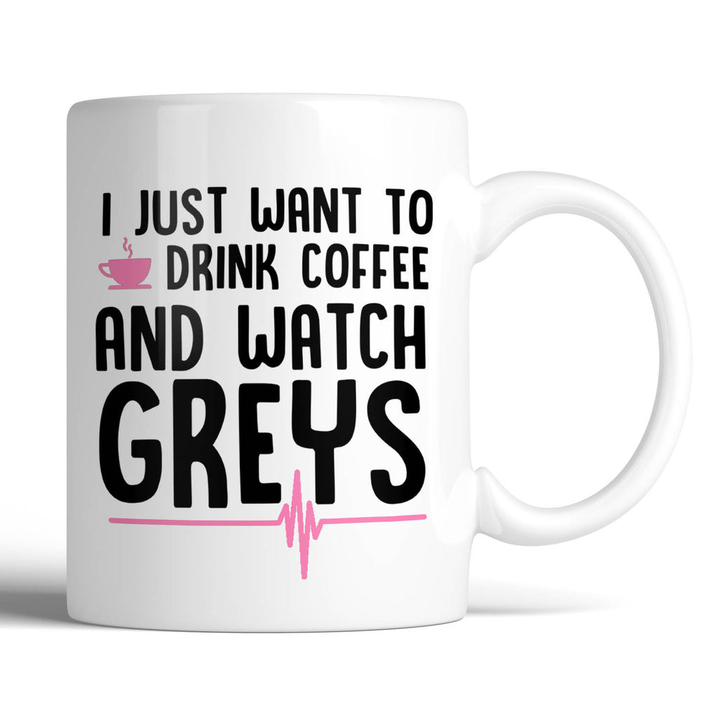 Grey's Anatomy I Just Want to Drink Coffee And Watch Greys 11oz Mug