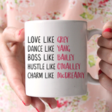 Grey's Anatomy Love Like Grey Dance Like Yang Boss Like Bailey Hustle Like O'Malley Charm Like McDreamy 11oz Mug