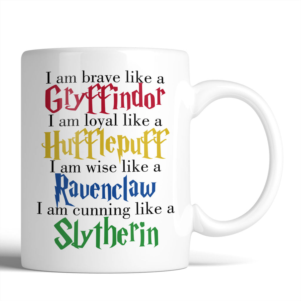 Harry Potter Brave Like A Gryffindor Loyal Like A Hufflepuff Wise Like A Ravenclaw Cunning Like A Slytherin 11oz Mug