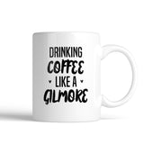 Gilmore Girls Drinking Coffee Like A Gilmore Mug