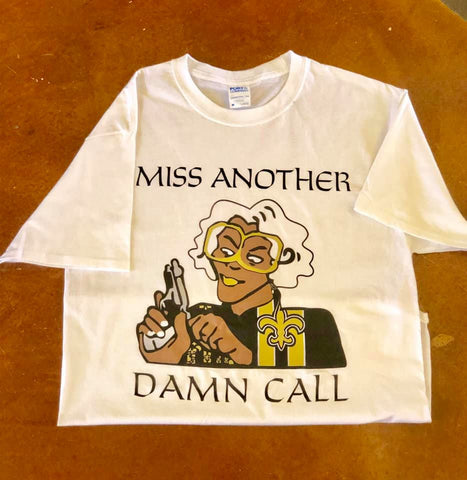Miss Another Damn Call T-Shirt - Poree's Embroidery