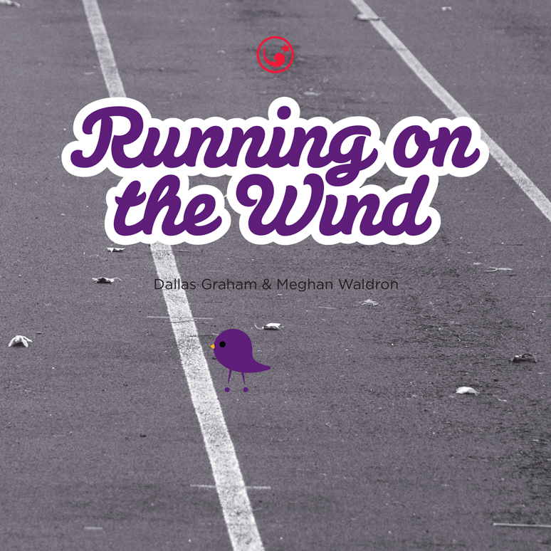 """Running on the Wind"" - by Meghan Waldron, PRF's Youth Ambassador"