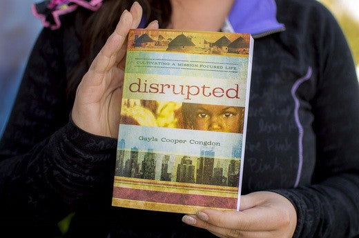 Disrupted - Cultivating a Mission Focused Life