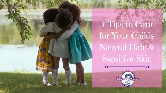 7 Tips to Care for Your Childs Natural Hair and Sensitive Skin During the Winter
