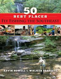 50 Best Places Fly Fishing The Southeast