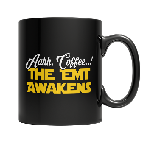 Limited Edition - Aahh Coffee..! The EMT Awakens