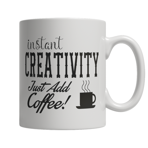 Limited Edition - Instant Creativity Just Add Coffee! Female