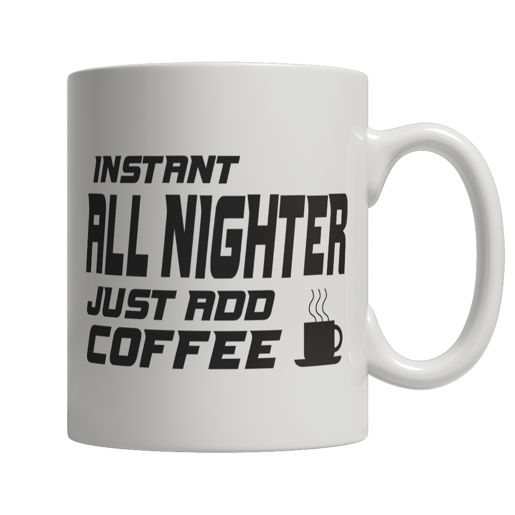 Limited Edition - Instant All Nighter Just Add Coffee! Male