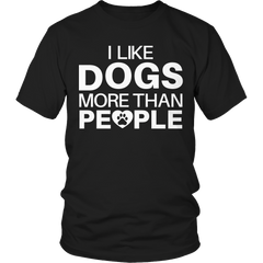 Limited Edition - I Like Dogs More Than People