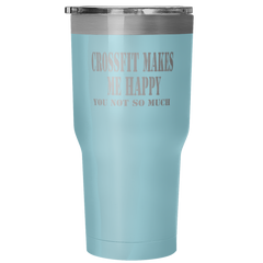 CROSSFIT MAKES ME HAPPY YOU, NOT SO MUCH HOODIE Stainless Steel Tumbler
