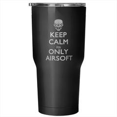 Keep Calm Its Only Airsoft Vacuum Tumbler
