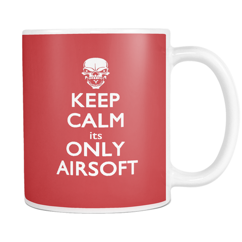 Keep Calm Its Only Airsoft Limited Edition Custom Printed Mugs