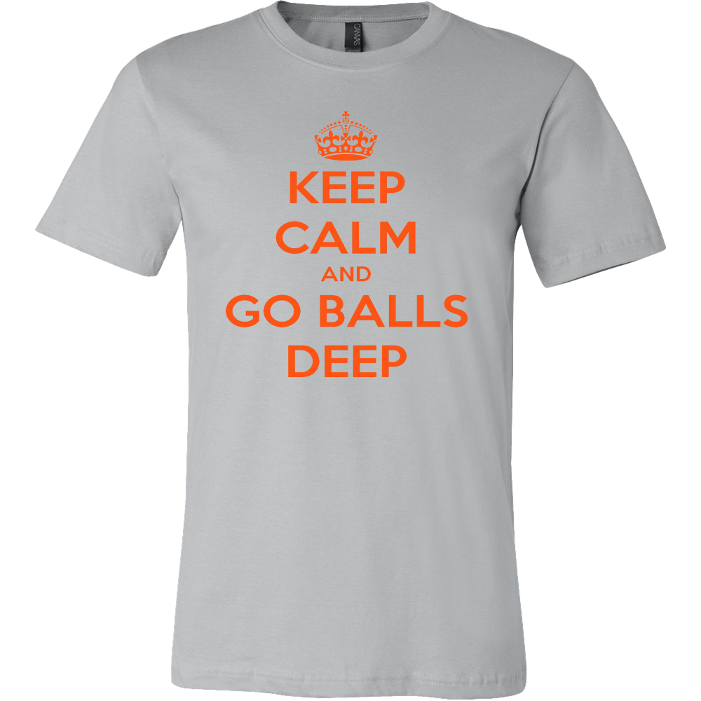 Keep Calm and Go Balls Deep Limited Edition T-Shirt