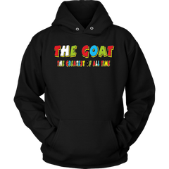 The Goat - Greatest Of All Time Hoodie