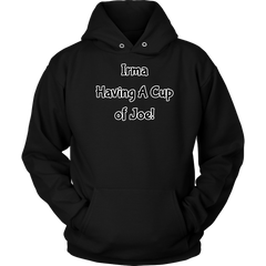 Limited Edition Hoodie - Irma Having A Cup Of Joe T Shirt