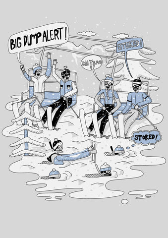 Big Dump Alert!  Ski and Snow Culture T-shirt