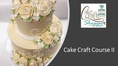 Cake Craft Course 2 - Saturday's - March 6th, 13th and 20th from 2:00 to 6:00