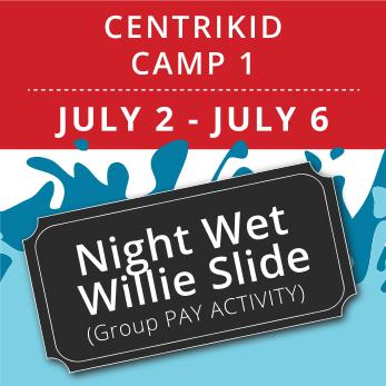CentriKid Camp 1 -  Night Wet Willie (Group Activity)