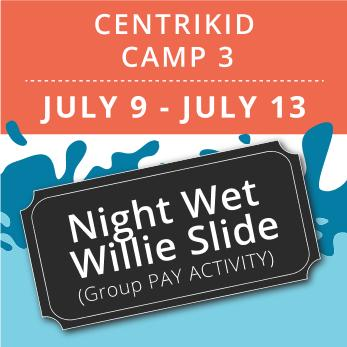 CentriKid Camp 3 - Night Wet Willie (Group Activity)