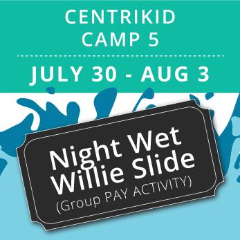 CentriKid Camp 5 -  Night Wet Willie (Group Activity)