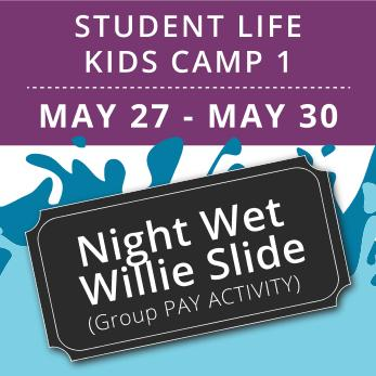 Student Life For Kids Camp 1 -  Night Wet Willie (Group Activity)