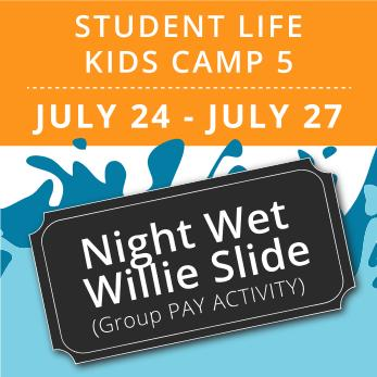 Student Life For Kids Camp 5 -  Night Wet Willie (Group Activity)